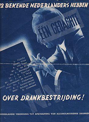 (GEHEELONTHOUDERS). ROLAND HOLST, HENRIËTTE, VIRULY, A., TINBERGEN, J., E.A. - 12 bekende Nederlanders hebben één gedachte over drankbestrijding! (Propagandablad vormgegeven door Geert Brögel).