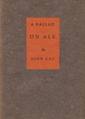 GAY, John - A Ballad on Ale.